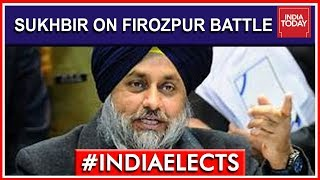 Sukhbir Singh Badal On Firozpur Battle In Punjab | 7th Phase Lok Sabha Elections 2019 Live Updates