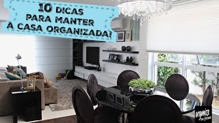 10 DICAS PARA MANTER A CASA SEMPRE ORGANIZADA