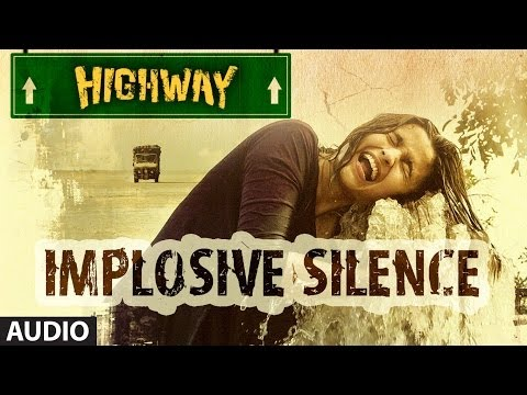 Implosive Silence Full Song (Audio) A.R Rahman | Alia Bhatt, Randeep Hooda