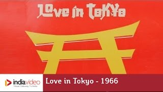 Love in Tokyo 1966, 178/365 Bollywood Centenary Celebrations | India Video