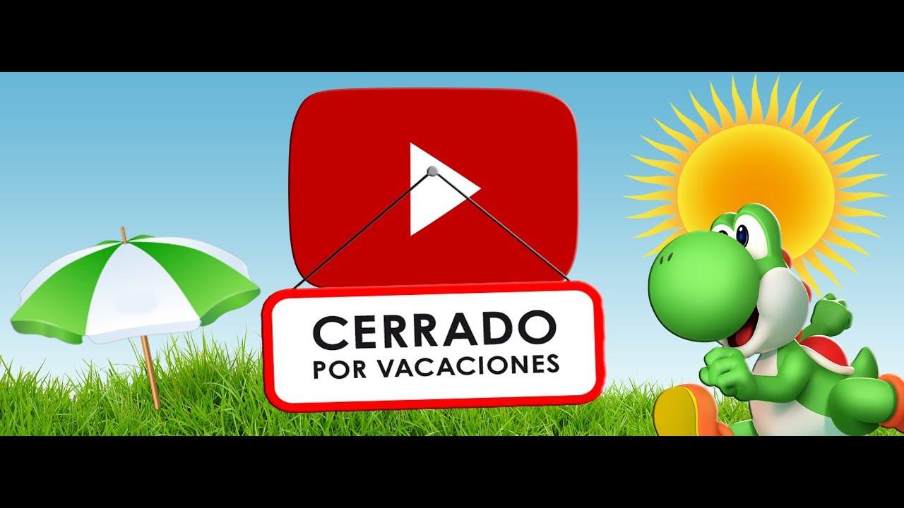 Cerrado por vacaciones hasta el 25 de julio 2017 youtube cerrado por vacaciones hasta el 25 de julio 2017 thecheapjerseys Image collections