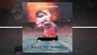 Download Lagu Kills You Slowly (Clean Edit) - The Chainsmokers mp3