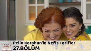 Pelin Karahan'la Nefis Tarifler 27.Bölüm (17 Ekim 2017)