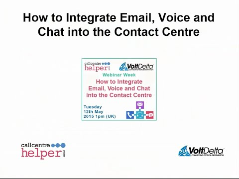 Call Centre Helper: Webinar Replay - How To Integrate Email, Voice And Chat Into The Contact Centre
