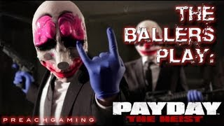 The Ballers Play.. Payday: the Heist = Genji is pro at loading