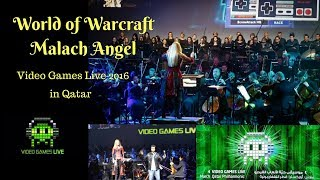 "World of Warcraft ""Malach, Angel Messenger from WoW, Warlords of Draenor,Video Games Live Qatar 2016"