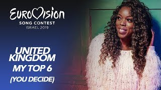 Eurovision 2019 UNITED KINGDOM (You Decide) | My Top 6
