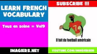 LEARN FRENCH VOCABULARY = Tous en scčne = Vol9