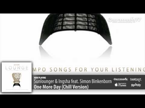 Sunlounger & Ingsha feat. Simon Binkenborn - One More Day (Chill Out Mix)