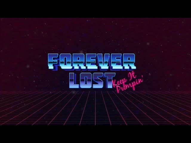 Forever Lost - Keep It Pumpin' (Official Video)
