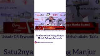 Obat Mujarab untuk Aneka Masalah || Ustadz Dr Erwandi Tarmizi Ma