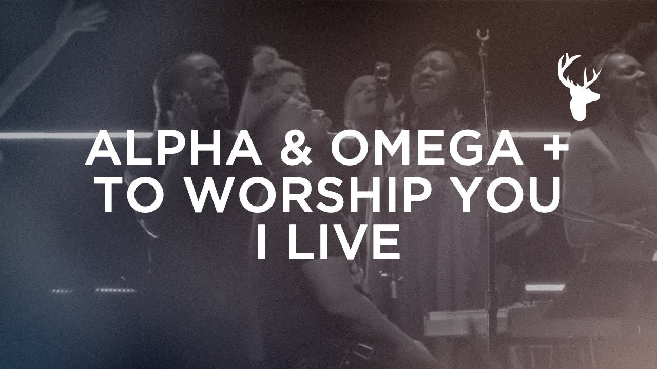 alpha-omega-to-worship-you-i-live-alton-eugene-bethel-worship-bethel-music