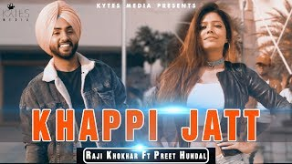 Khappi Jatt (Lyrical ) | Raji Khokhar Ft Preet Hundal | Kytes Media | Latest Punjabi Songs 2018
