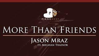 Jason Mraz - More Than Friends (feat. Meghan Trainor) - HIGHER Key (Piano Karaoke / Sing Along)