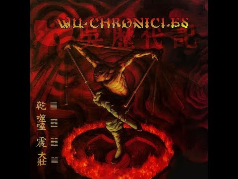Wu-Tang Clan - Wu-Chronicles [Full Album]