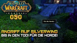 WOW CLASSIC [Let\'s Play] #050 ❤️ Angriff auf SILVERWING | Gameplay Deutsch/German