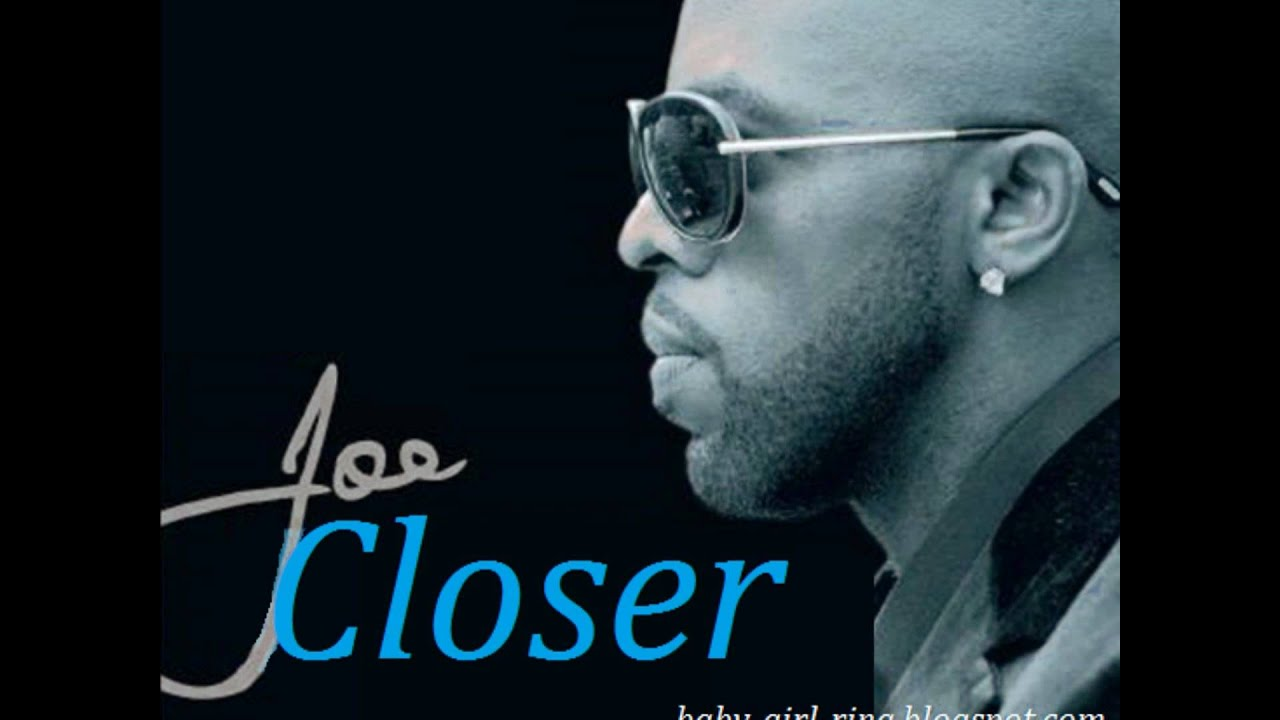 Joe - Closer (2011) - YouTube