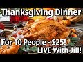 Traditional Thanksgiving Dinner For 10 People Less Than $25! LIVE With Jill!