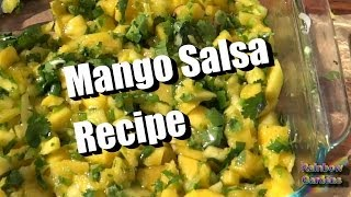 Mango Salsa Recipe - Using Your Cilantro And Onion From The Garden