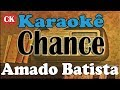Download Amado Batista Chance Karaokê MP3 song and Music Video