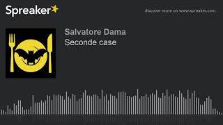 Seconde case (creato con spreaker)