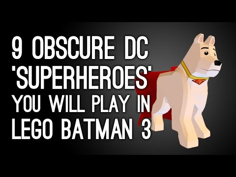 9 Obscure DC 'Superheroes' You Will Play in Lego Batman 3