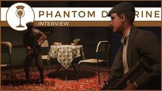 Phantom Doctine - A Developer Interview   Schematics Interview