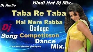 Taba Re Taba Hai Mere Rabba (2018 Latest Dailog Mix) Dj Song