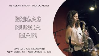 Brigas Nunca Mais // The Alexa Tarantino Live at Jazz Standard