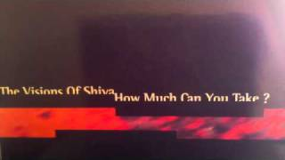 THE VISIONS OF SHIVA HOW MUCH CAN YOU TAKE? Emotional Mix