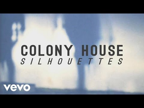 Colony House - Silhouettes (Official Music Video) mp3