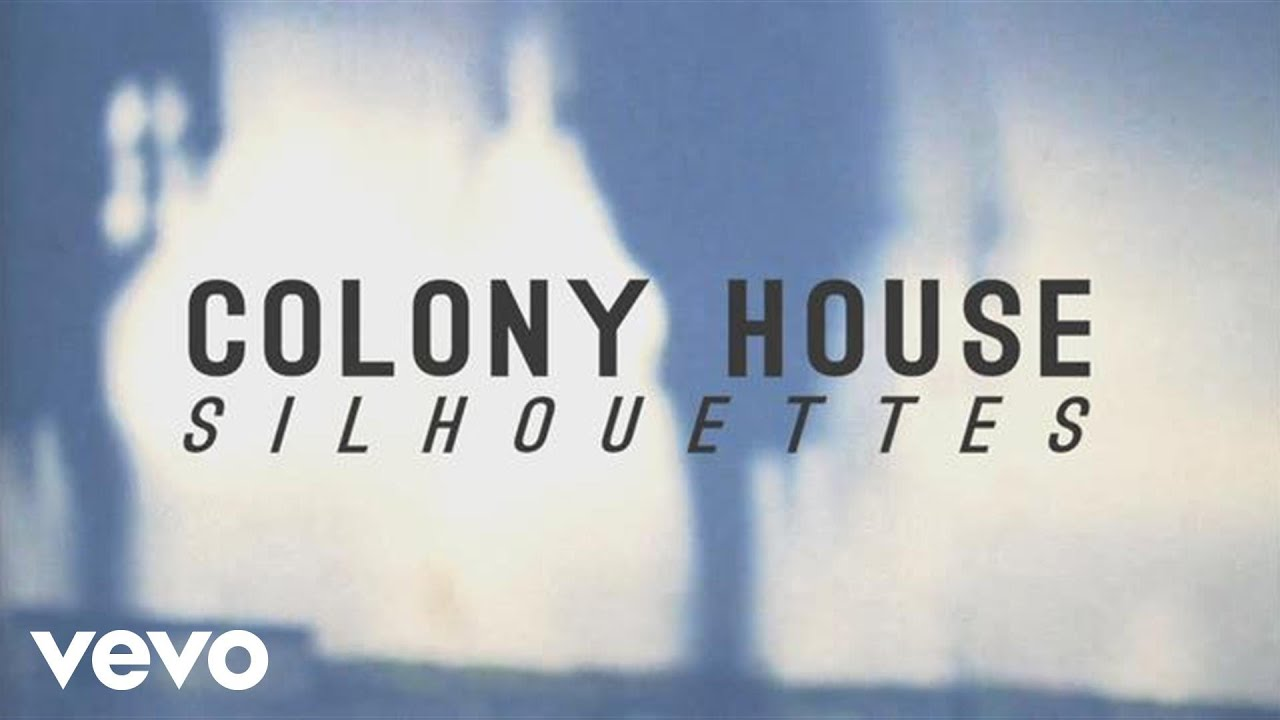 Download Colony House - Silhouettes (Official Music Video)