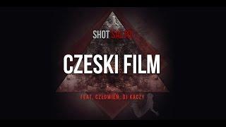 Shot feat. Człowień, Dj Kaczy - Czeski Film (prod. Shot) [Audio]