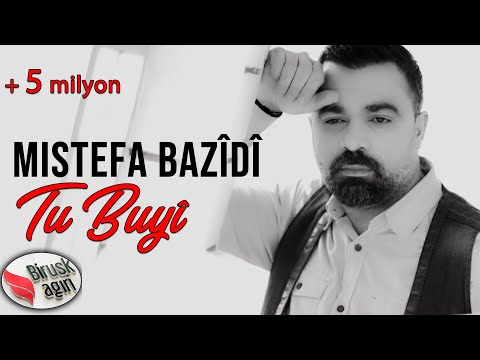 Mistefa Bazîdî - Tu Buyî (Official Video)