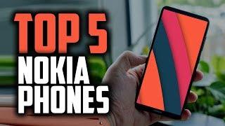 Best Nokia Phones in 2019 [The 5 Newest Nokia Smartphones]