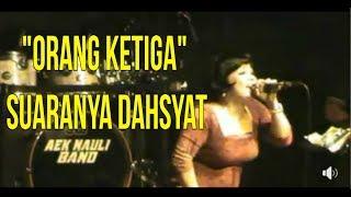 Aek Nauli Band   Senada Sister   Lagu Orang Ketiga   Suaranya Menggelegar Cetarrrr