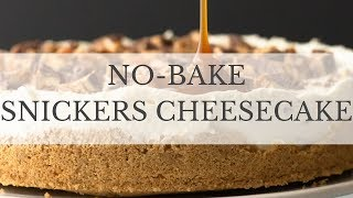 No Bake Snickers Cheesecake Recipe