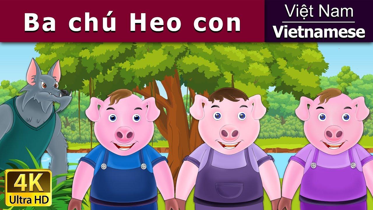 Ba Chú Heo Con  | Chuyen co tich | Truyện cổ tích | Truyện cổ tích việt nam
