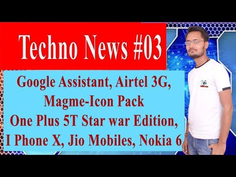 Techno News #03 // Google Assistant, I Phone X, Magme Icon Pack, 5T Star War Edition, Bitcoin Value