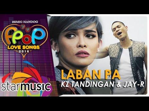 KZ Tandingan and Jay-R - Laban Pa (Official Music Video)