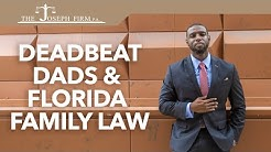 Deadbeat Dads and Florida Family Law
