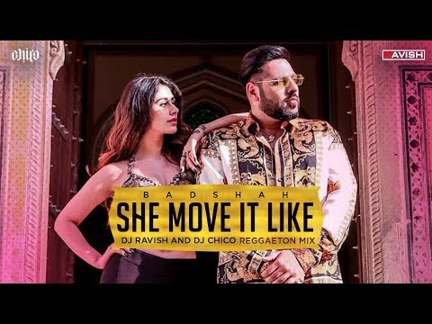 She Move It Like | Badshah | Reggaeton Mix | DJ Ravish & DJ Chico