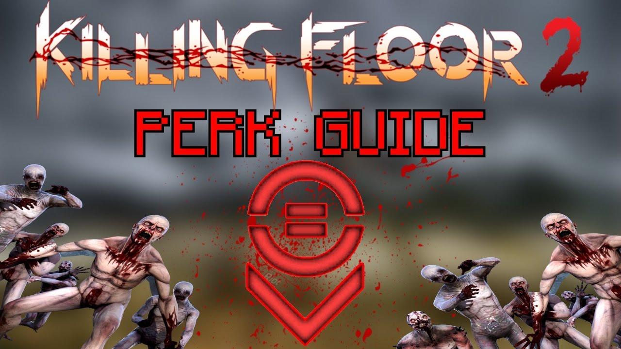 Killing Floor 2 Be The Best Survivalist Survivalist Perk Guide Youtube