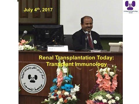 Renal Transplant today  Transplant Immunology update Prof  Hussein Sheashaa