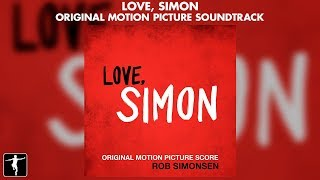 Love, Simon - Rob Simonsen - Soundtrack Preview (Official Video)