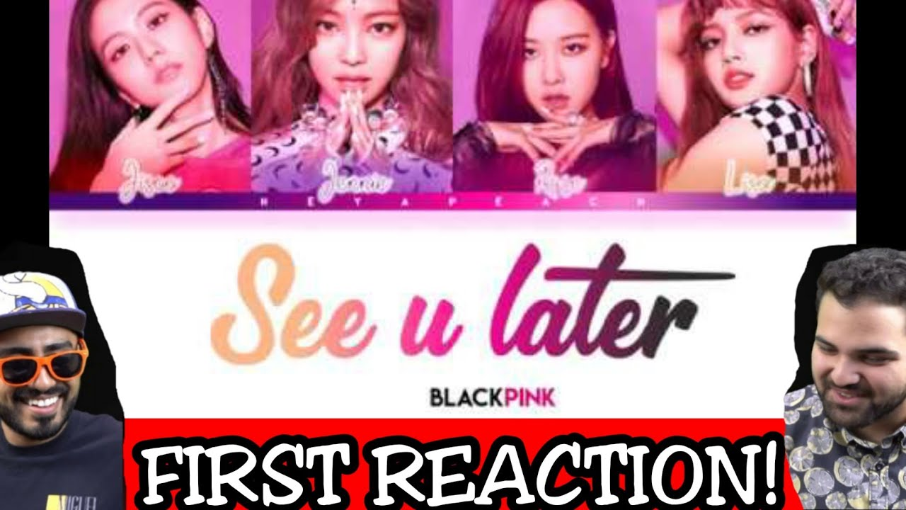 BLACKPINK - 'SEE U LATER' | FIRST REACTION!