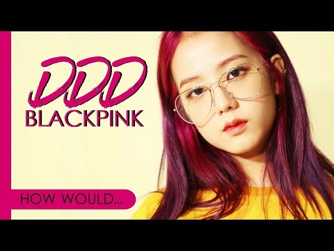 How Would BLACKPINK Sing EXID - DDD