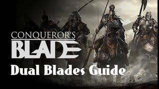 Conqueror's Blade - Dual Blades Guide