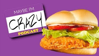 Wendy's Chicken Sandwich Is The Best (feat. Will Blackmon) |  EP 102 | MAYBE I'M CRAZY