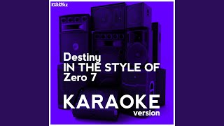 Destiny (In the Style of Zero 7) (Karaoke Version)